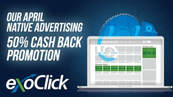 ExoClick Offers 50% Cash Back Native Advertising Promotion