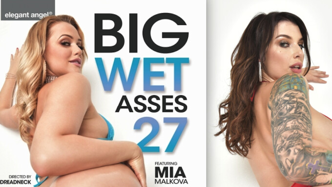 Elegant Angel Releases 'Big Wet Asses 27'