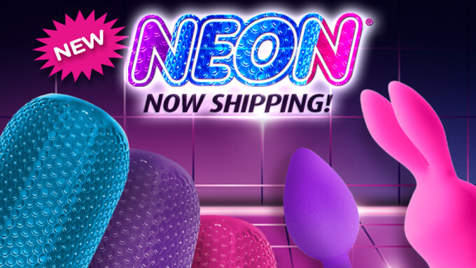 Pipedream Now Shipping New NEON Products