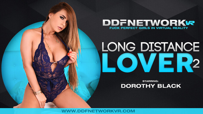 Dorothy Black Stars in DDF Network VR's 'Long Distance Lover 2'