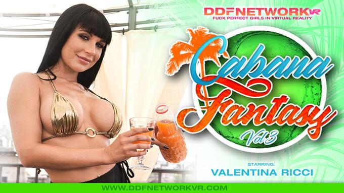 Valentina Ricci Stars in DDF Network VR's 3rd 'Cabana Fantasy' Title