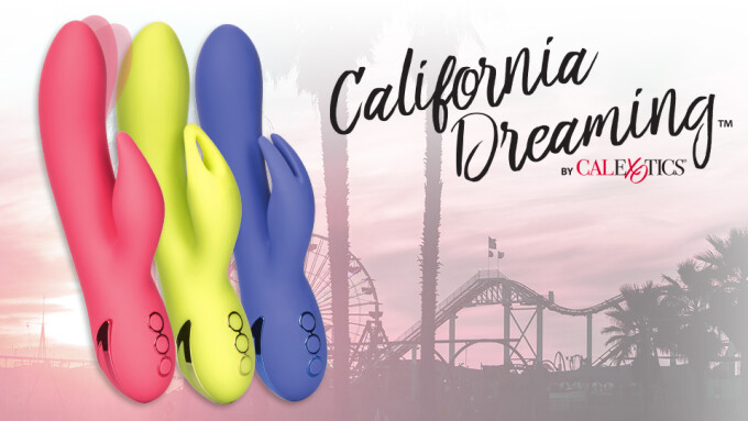 CalExotics Serves Up New Vibes With California Dreaming Line