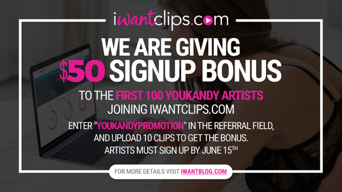 iWantClips Welcomes YouKandy Artists With $50 Bonus
