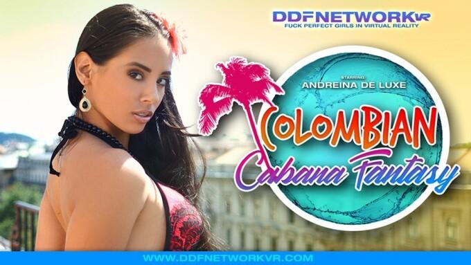 Andreina De Luxe Stars in DDFNetwork VR's 'Colombian Cabana Fantasy'