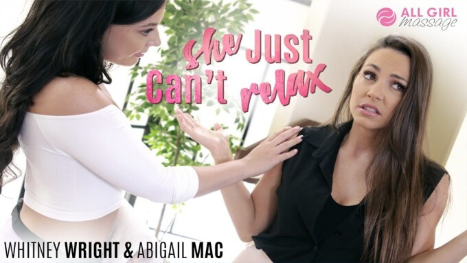 Whitney Wright, Abigail Mac Oil Up for All-Girl Massage's 'She Just Can't Relax'