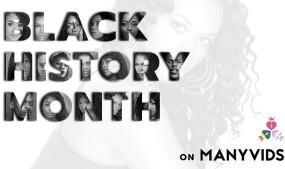ManyVids Celebrates Black History Month