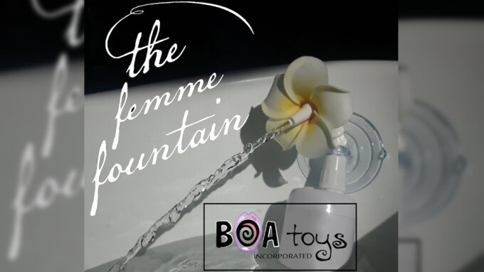 B.O.A. Toys Debuts 'The Femme Fountain' Water Jet Clitoral Stimulator
