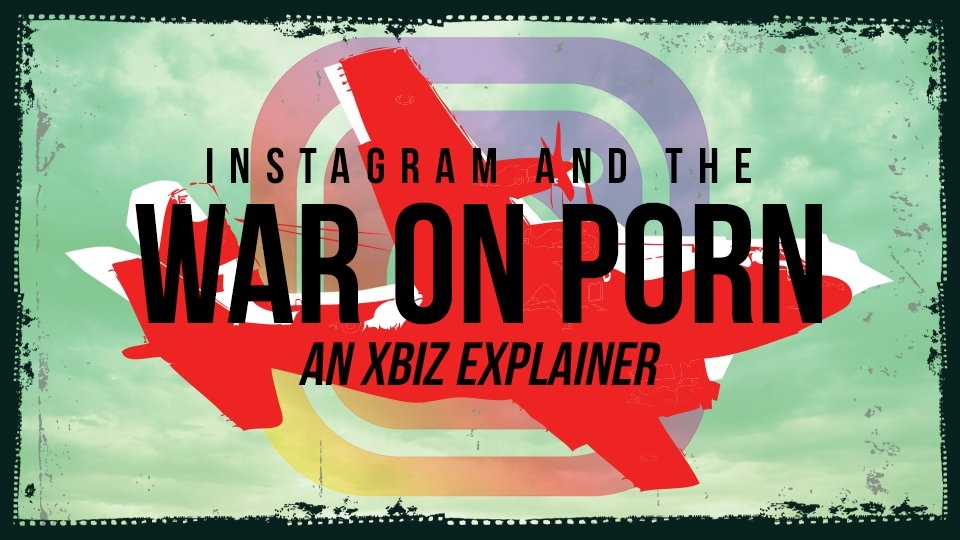 Instagram and the 'War on Porn': An XBIZ Explainer