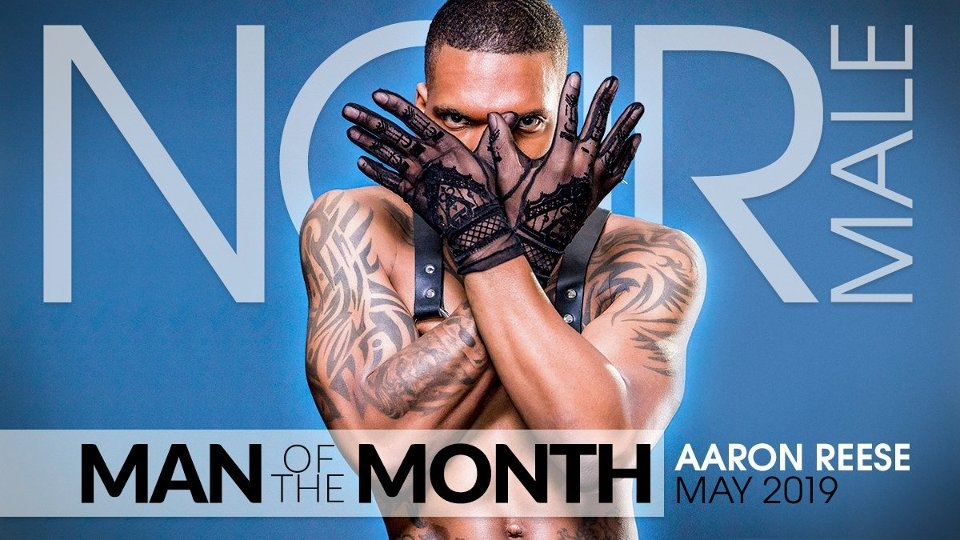 Aaron Reese Crowned Noir Male's May 2019 'Man of the Month'