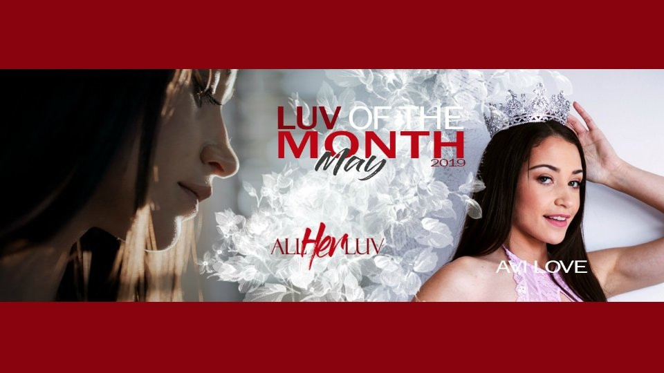 AllHerLuv.com Names Avi Love the May 2019 Luv of the Month