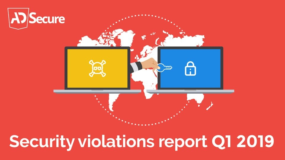 AdSecure Releases Q1 Security Violations Report