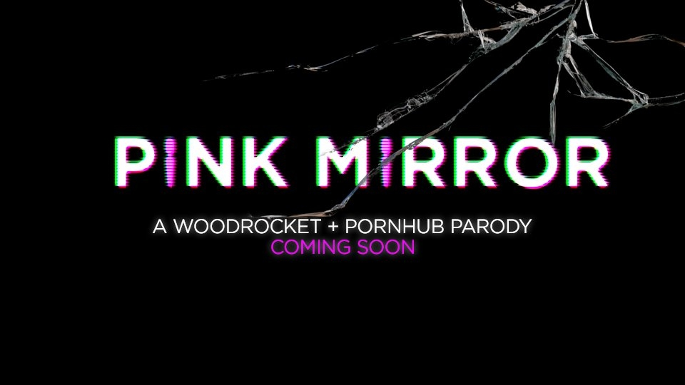 WoodRock, Pornhub Announce 'Pink Mirror' Porn Parody