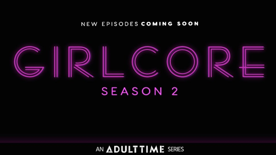 Adult Time, 'Girlcore' Just Wanna Have Fun With Season Two