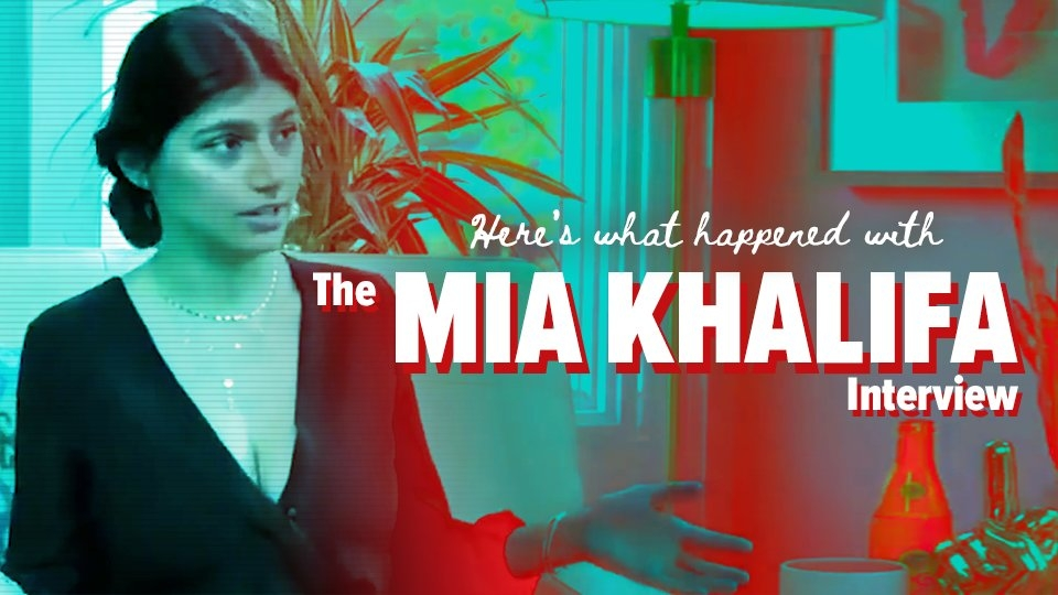 Op-Ed: Here's What Happened With the Mia Khalifa Interview