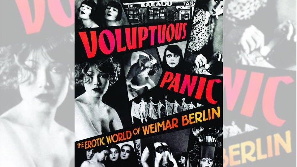 Erotic Heritage Museum Premieres 'Voluptuous Panic' Weimar Berlin Exhibit