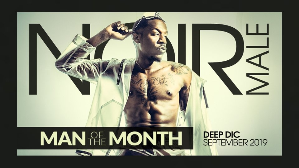 Deep Dic Is Noir Male's September 'Man of the Month'