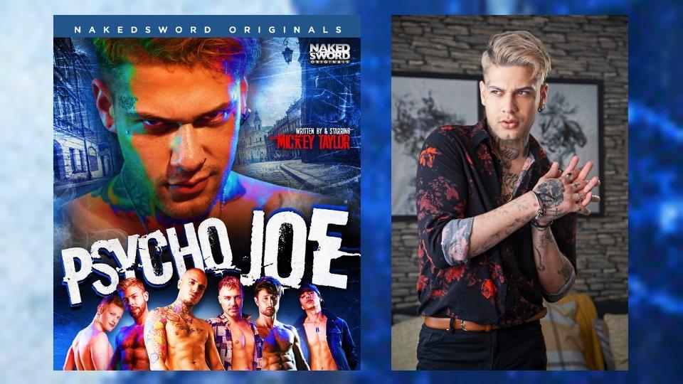 Mickey Taylor Pens, Stars in 'Psycho Joe' for NakedSword