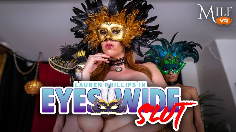 Lauren Phillips Gets Unmasked in MILF VR's 'Eyes Wide Slut'