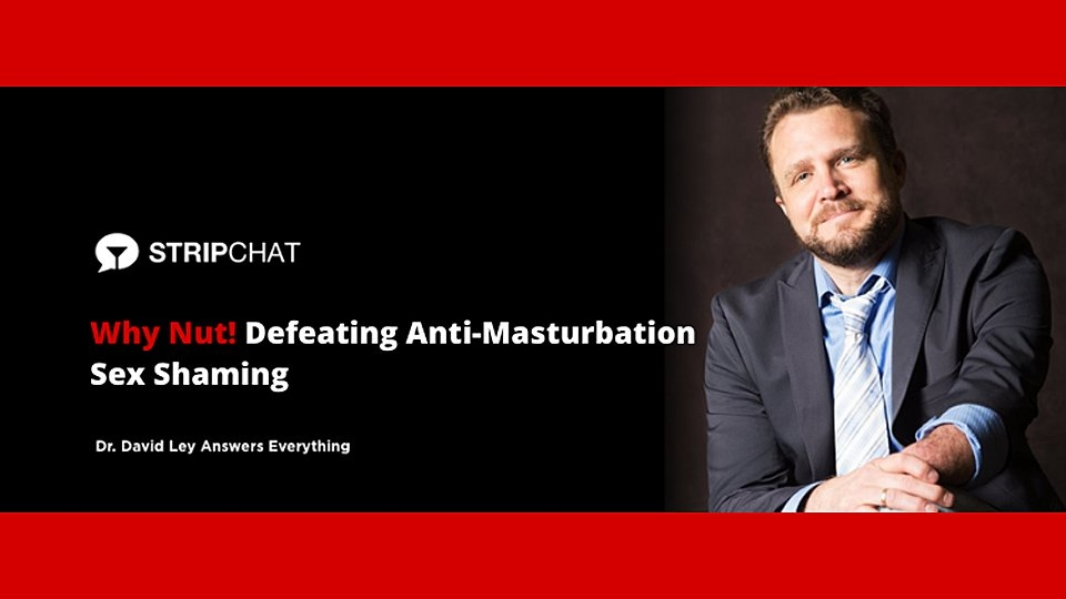 Stripchat, Dr. David Ley to Debunk 'Pseudoscience' of Anti-Fappers