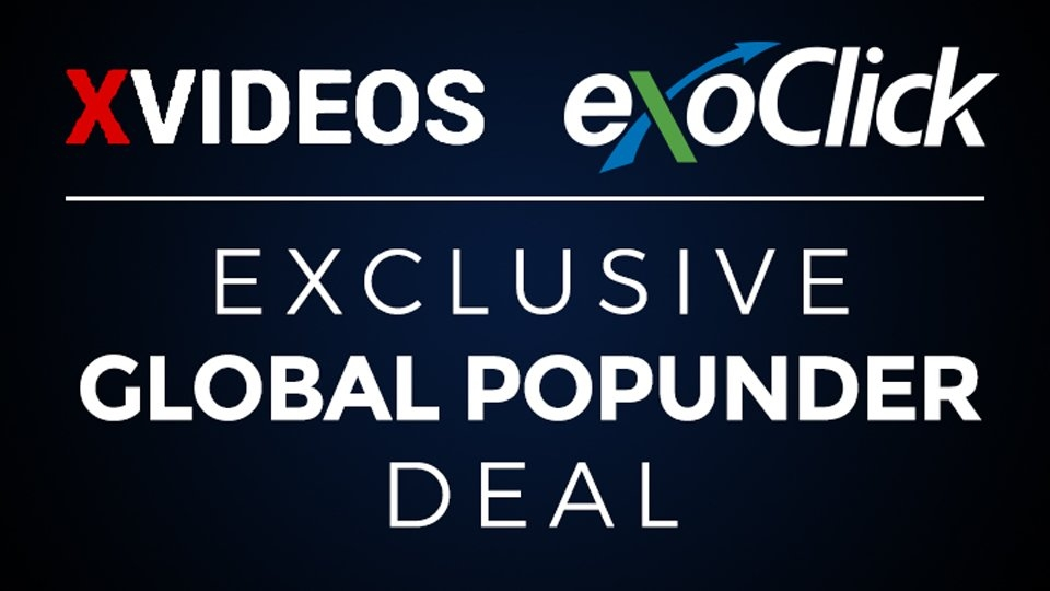 ExoClick, XVideos Enter Exclusive Popunder Traffic Deal