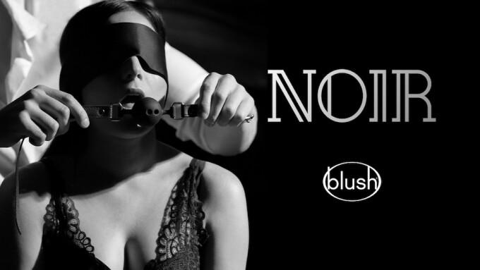 Blush Novelties Debuts BDSM-Inspired 'Noir' Ad Starring Sarah Russi