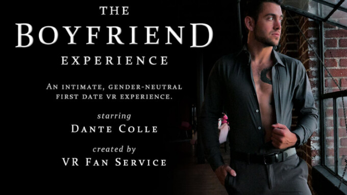 Dante Colle Offers a 'Boyfriend Experience' for VRFanService
