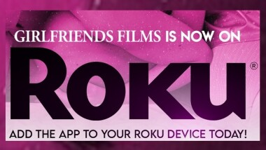 Girlfriends Films Now Available on Roku