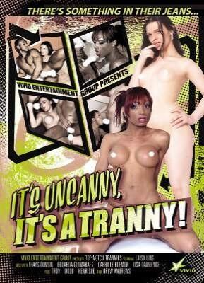 It's Uncanny, It's A Tranny