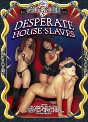 Desperate House-Slaves