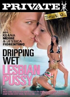 Best by Private Dripping Wet Lesbian Pussy
