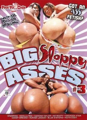 Big Sloppy Asses 3