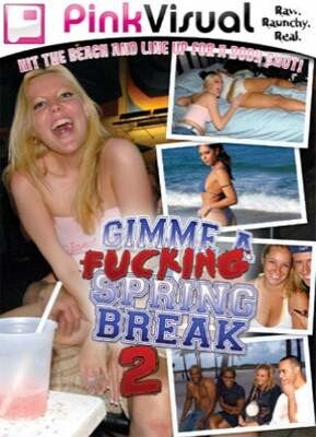 Gimme A Fucking Spring Break 2