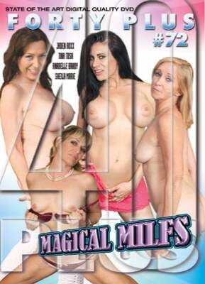 Forty Plus 72 Magical Milfs