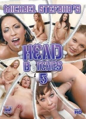 Michael Stefano's Head Bitches 5