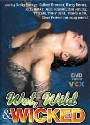 Wet, Wild & Wicked