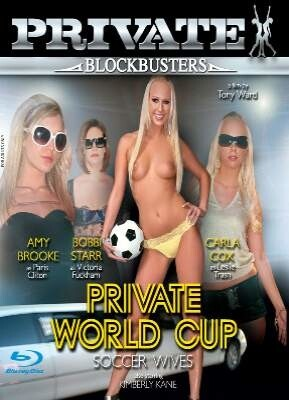 Private Blockbusters 6 Private World Cup Soccer Wives