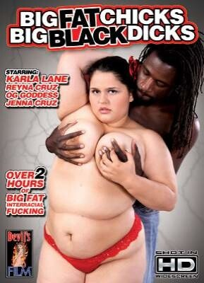 Big Fat Chicks Big Black Dicks