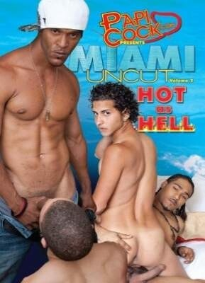 Miami Uncut 2 Hot As Hell