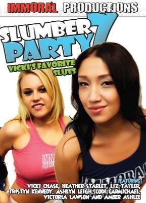 Slumber Party 7 Vicki's Favorite Sluts