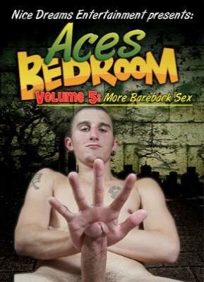 Aces Bedroom 5  More Bareback Sex