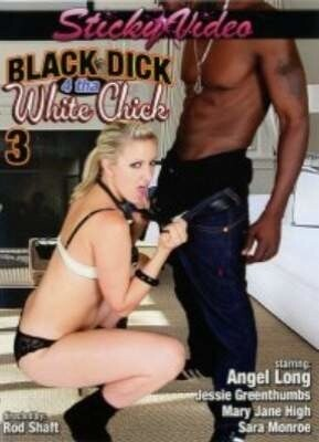 Black Dick 4 Tha White Chick 3