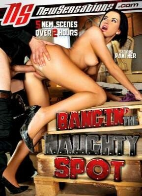 Bangin' The Naughty Spot