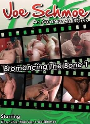 Bromancing The Bone