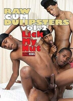 Raw Cum Dumpsters  2 Lick My Nut