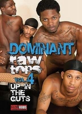 Dominant Raw Tops  4 Up in the Guts