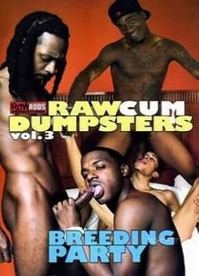Raw Cum Dumpsters 3 Breeding Party