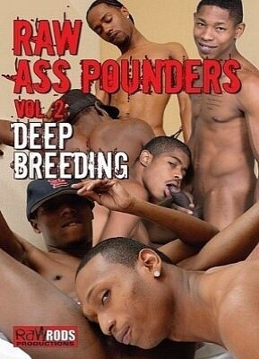 Raw Ass Pounders 2 Deep Breeding