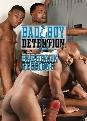 Bad Boy Detention  2 Bareback Sessions