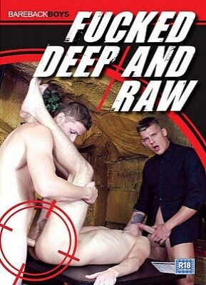 Fucked Deep And Raw