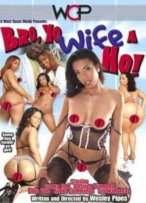 Bro, Yo Wife a Ho